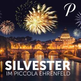Silvester im Piccola Essen & Trinken!